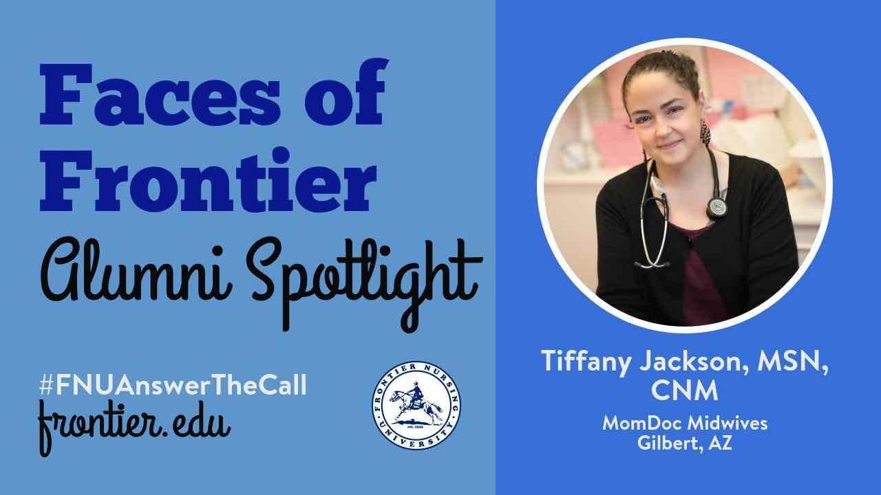 Alumni Spotlight: Tiffany Jackson, MSN, CNM | Frontier Nursing